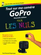 Tout sur ma caméra GoPro Pour les Nuls, 2ème édition (ebook)