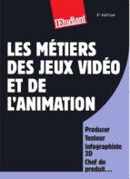 Les métiers des jeux vidéos et de l'animation (ebook)