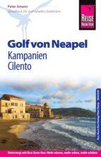 Reise Know-How Golf von Neapel, Kampanien, Cilento: Reiseführer für individuelles Entdecken (ebook)