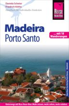 Reise Know-How Madeira und Porto Santo Mit 18 Wanderungen: Reiseführer für individuelles Entdecken (ebook)