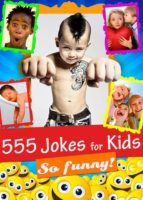 555 Jokes for Kids - Funny, Hilarious and Clean: Laugh-Out-Loud Jokes and Riddles for Children (Illustrated Edition) (ebook)