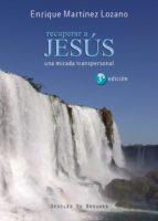Recuperar a Jesús (ebook)