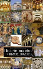 Historia nuestra, memoria nuestra (ebook)
