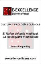 El léxico del latín medieval : la lexicografía mediolatina (ebook)