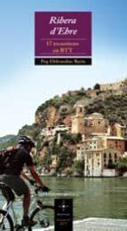 Ribera d'Ebre. 17 excursions en BTT (ebook)
