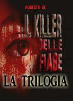 Il killer delle fiabe - La trilogia completa ( Il killer delle fiabe- La stanza della morte- Le ombre del passato) (ebook)