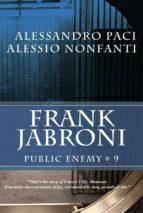 Frank Jabroni: Public Enemy # 9 (ebook)
