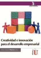 Creatividad e innovación para el desarrollo empresarial (ebook)