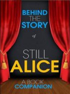 Still Alice - Behind the Story (A Book Companion) (ebook)