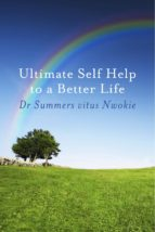 Ultimate Self Help to a Better Life