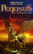 Pegasus, tome 2 - Le sortilège des vents (ebook)