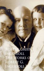 The Works of Robert G. Ingersoll XII (ebook)