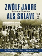 Zwölf Jahre als Sklave - Die Vorlage zum Film 12 Years A Slave (Teil 2) (ebook)