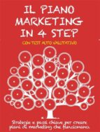IL PIANO MARKETING IN 4 STEP. Strategie e passi chiave per creare piani di marketing che funzionano. (ebook)