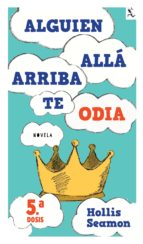 Alguien Alla Arriba Te Odia (5a. dosis) (ebook)