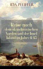 Reise nach dem skandinavischen Norden und der Insel Island im Jahre 1845. (Komplettausgabe - Band 1&2) (ebook)