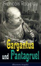 Gargantua und Pantagruel (Illustrierte Ausgabe) (ebook)