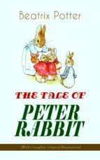 THE TALE OF PETER RABBIT (With Complete Original Illustrations) (ebook)