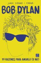 Bob Dylan. 99 razones para amarlo (o no) (ebook)