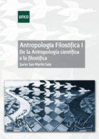 Antropología Filosófica I. De la Antropología científica a la filosófica (ebook)