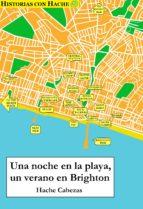 UNA NOCHE EN LA PLAYA, UN VERANO EN BRIGHTON (ebook)