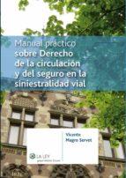 Manual práctico sobre Derecho de la circulación y del seguro en la siniestralidad vial (ebook)