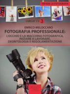 Impara la fotografia. Livello 3 (ebook)