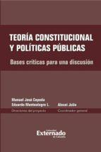 Teoría constitucional y políticas públicas. Bases críticas para una discusión (ebook)