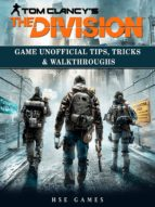 Tom Clancys The Division Game Unofficial Tips, Tricks & Walkthroughs (ebook)