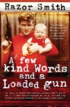 A Few Kind Words and a Loaded Gun (ebook)