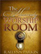 The Heavenly Worship Room (ebook)