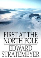 First at the North Pole (ebook)