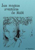 LAS MÁGICAS AVENTURAS DE M&M (ebook)