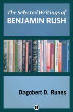 The Selected Writings of Benjamin Rush (ebook)