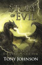 The Story of Evil - Volume II: Escape from Celestial (ebook)