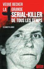 La plus grande serial-killer de tous les temps (ebook)
