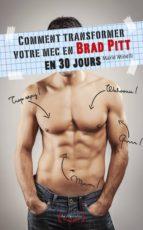 Comment transformer votre mec en Brad Pitt en 30 jours (ebook)