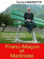 Franc-Maçon et Martiniste (ebook)