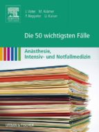 Die 50 wichtigsten Fälle Anästhesie, Intensiv- und Notfallmedizin (ebook)