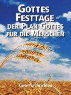 Gottes Festtage - Der Plan Gottes für die Menschen (ebook)