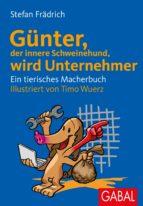 Günter, der innere Schweinehund, wird Unternehmer (ebook)