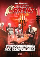 Larry Brent - Die PSA-Akten 006:  Todesschwadron des Geisterlords (ebook)