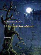 Licht auf Arcadium (ebook)
