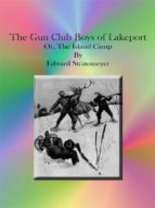 The Gun Club Boys of Lakeport Or, The Island Camp (ebook)