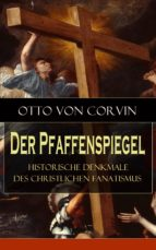 Der Pfaffenspiegel - Historische Denkmale des christlichen Fanatismus (Vollständige Ausgabe)  (ebook)