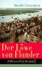 Der Löwe von Flander (Historischer Roman) - Vollständige Ausgabe (ebook)