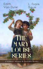 THE MARY LOUISE SERIES (Children's Mystery & Detective Books) (ebook)