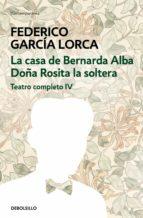 La casa de Bernarda Alba | Doña Rosita la soltera (Teatro completo 4) (ebook)