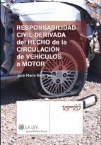 Responsabilidad civil derivada del hecho de la circulación de vehículos a motor (ebook)