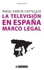 La televisión en España. Marco legal (ebook)